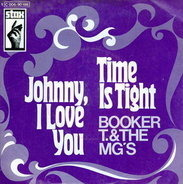 Booker T & The MG's - Time Is Tight / Johnny, I Love You