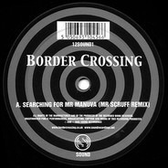 Border Crossing - Searching For Mr Manuva