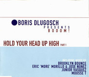 Boris Dlugosch Presents Booom! - Hold Your Head Up High (Part 1)