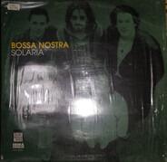 Bossa Nostra - Solaria