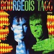 Bourgeois Tagg - Yoyo