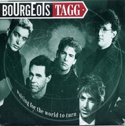 Bourgeois Tagg - Waiting For The World To Turn