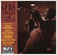 Boyd Raeburn / Dizzy Gillespie / Charlie Parker a.o. - The Best Of AFRS Jubilee Vol. 11 No. 163 & 162