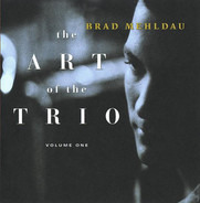 Brad Mehldau - The Art Of The Trio - Volume One