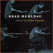 Brad Mehldau - The Art Of The Trio - Volume Two - Live At The Village Vanguard