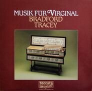 Bradford Tracey - Musik für Virginal