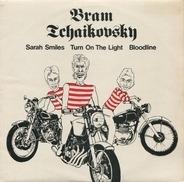 Bram Tchaikovsky - Sarah Smiles / Turn On The Light / Bloodline