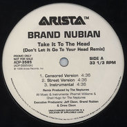 Brand Nubian - Take It To The Head (Don't Let It Go To Your Head Remix)
