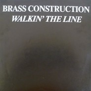 Brass Construction - Walking The Line / Forever Love