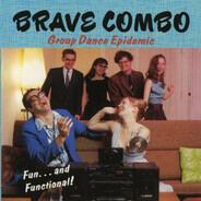 Brave Combo - Group Dance Epidemic