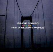 Brave Combo - Polkas for a Gloomy World