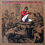 Bremer Shantychor - Hart Backbord - Hiev Em Up