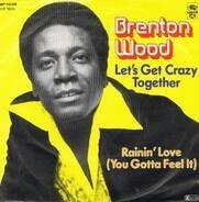Brenton Wood - Let's Get Crazy Together
