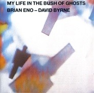 Brian Eno - My Life in the Bush of Ghosts