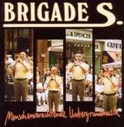 Brigade S. - Menschenverachtende Untergrundmusik