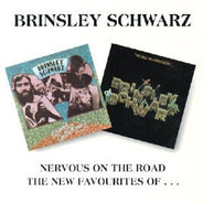 Brinsley Schwarz - Nervous On The Road / The New Favourites of...