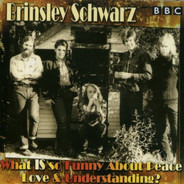 Brinsley Schwarz - What IS So Funny About Peace Love & Understanding?