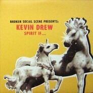 Broken Social Scene Presents: Kevin Drew - Spirit If...