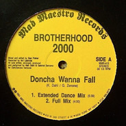 Brotherhood 2000 - Doncha Wanna Fall