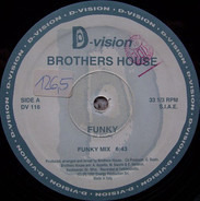 Brothers House - Funky / Come Be