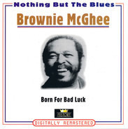 Brownie McGhee - Born For Bad Luck