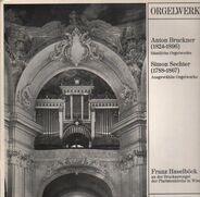 Bruckner, Sechter - Sämtliche Orgelwerke / Ausgewählte Orgelwerke (Haselböck)