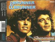Brunner & Brunner - Shananana (laß´ uns leben)