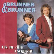 Brunner & Brunner - Bis in Alle Ewigkeit