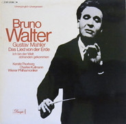 Bruno Walter Conducts Gustav Mahler - Kerstin Thorborg & Charles Kullman - Wiener Philharmoniker - Das Lied Von Der Erde; Ich Bin Der Welt Abhanden Gekommen