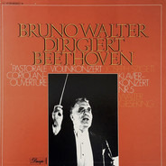Bruno Walter Dirigiert Ludwig van Beethoven - Pastorale • Violinkonzert • Coriolan-Ouvertüre • Klavierkonzert Nr. 5