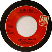 Bryan Adams - This Time / Fits Ya Good