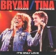 Bryan Adams / Tina Turner - It's Only Love
