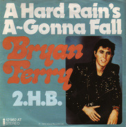Bryan Ferry - A Hard Rain's A-Gonna Fall / 2.H.B.