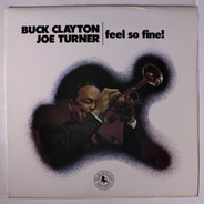 Buck Clayton , Joe Turner - Feel So Fine!
