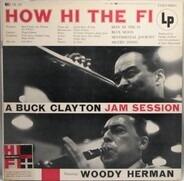 Buck Clayton Featuring Woody Herman - How Hi The Fi