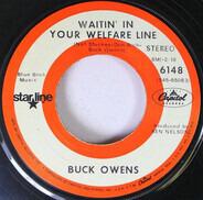 Buck Owens / Buck Owens And His Buckaroos - Waitin' In Your Welfare Line / Sam's Place
