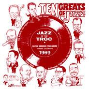 Bud Freeman , Ralph Sutton , Gus Johnson , Bob Wilber , Billy Butterfield , Yank Lawson , Bob Hagga - In The Troc 10 Greats Of Jazz