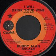 Buddy Alan - I Will Drink Your Wine
