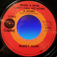 Buddy Alan - When A Man Can't Call His Home A Home