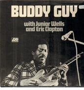 Buddy Guy - Buddy Guy With Junior Wells And Eric Clapton