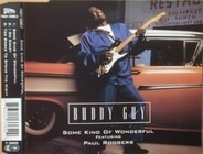 Buddy Guy Feat Paul Rodgers - Some Kind Of Wonderful