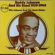 Buddy Johnson - Buddy Johnson And His Band 1939-1940 - Featuring Ella Johnson And The Mack Sisters