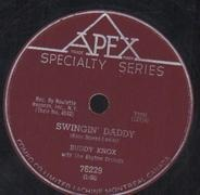 Buddy Knox With The Rhythm Orchids - Swingin' Daddy / Whenever I'm Lonely