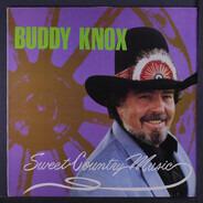 Buddy Knox - SWEET COUNTRY MUSIC