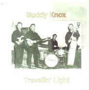 Buddy Knox - Travellin' Light