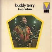 Buddy Terry - Lean on Him