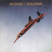 Budgie - Squawk