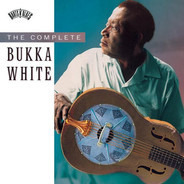 Bukka White - The Complete Bukka White