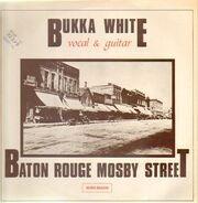 Bukka White - Baton Rouge Mosby Street