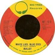Bullet - White Lies, Blue Eyes / Willpower Weak, Temptation Strong